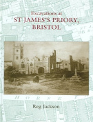 Excavations at St. James's Priory, Bristol