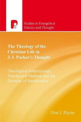 The Theology of the Christian Life in J.I. Packer's Thought