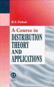 A Course in Distribution Theory and Applications