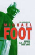 The Uncollected Michael Foot