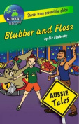 Blubber and Floss