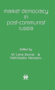 Market Democracy in Post-Communist Russia