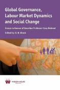 Global Governance, Labour Market Dynamics and Social Change