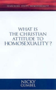 What is the Christian Attitude to Homosexuality?