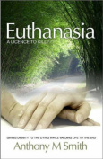 Euthanasia: A Licence to Kill?