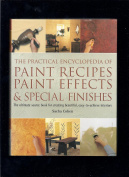 The Practical Encyclopedia of Paint Recipes, Paint Effects & Special Finished