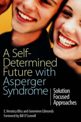 A Self-determined Future with Asperger Syndrome: Solution Focused Approaches