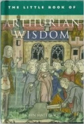 The Little Book of Arthurian Wisdom