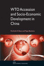 WTO Accession and Socio-economic Development in China