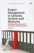 Project Management in Libraries, Archives and Museums