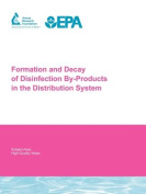 Formation and Decay of Disinfection by-Products in the Distribution System