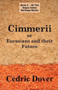 Cimmerii or Eurasians and Their Future
