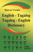 The Comprehensive English - Tagalog; Tagalog - English Bilingual Dictionary Third Edition