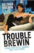Trouble Brewin