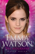 Emma Watson - the Biography