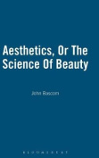 Aesthetics, or the Science of Beauty