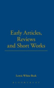 Early Articles, Reviews and Short Works