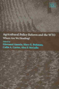 Agricultural Policy Reform and the WTO
