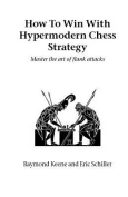 How to Win with Hypermodern Chess Strategy