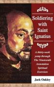 Soldiering with Saint Ignatius -
