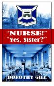 """Nurse!"" ""Yes,Sister?"""