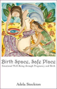 Birth Space, Safe Place