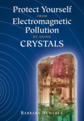 Protect Yourself from Electromagnetic Pollution by Using Crystals