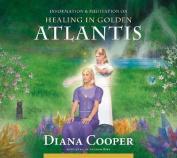 Healing in Golden Atlantis [Audio]