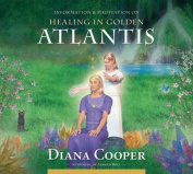 Healing in Golden Atlantis