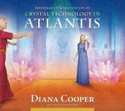 Crystal Technology in Atlantis  [Audio]