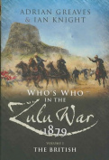 Who's Who in the Zulu War 1879