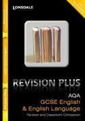 Revision Plus AQA GCSE English and English Language Revision Guide