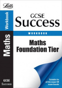 GCSE Maths Success Foundation Tier Workbook, Including  Answers