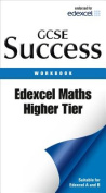Edexcel GCSE Maths Success Higher Tier Workbook