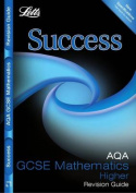 AQA GCSE Maths Success Higher Tier Revision Guide