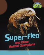 Super-flea and Other Animal Champions (Raintree Fusion
