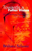 Towards a Fuller Vision