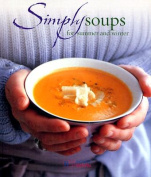 Simply Soups for Summer and Winter