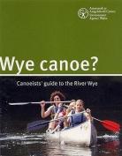 Wye Canoe?