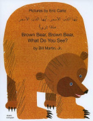 Brown Bear, Brown Bear, What Do You See? In Arabic and English [ARA]