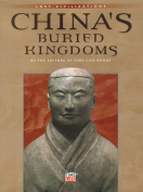"China's Buried Kingdoms (part of ""Lost Civilisations"" Series)"