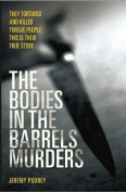 The Bodies in Barrels Murders