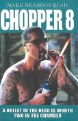 Chopper 8
