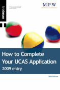 How to Complete Your UCAS Application 2009 Entry