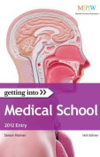 Getting into Medical School 2012 Entry