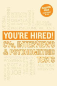 You're Hired! CVs, Interviews and Psychometric Tests