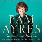 Pam Ayres: Ancient and Modern [Audio]