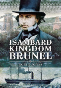 Isambard Kingdom Brunel. Robin Jones