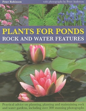 Plants For Ponds Rock And Water Features Peter Robinson Shop Online For Books In Australia