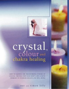 Crystal, Colour and Chakra Healing